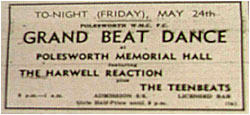 24/05/68 - Polesworth Working Men's Club F.C. Grand Beat Dance - The Harwell Reaction plus The Teen Beats - Polesworth Memorial Hall - Admission: 6/6
